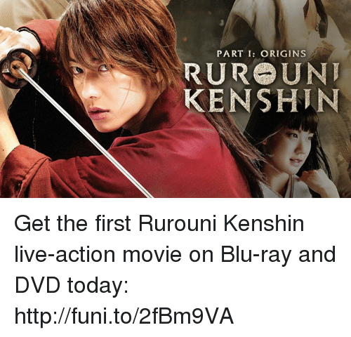 Dank, Ken, and 🤖: PART I: ORIGINS  RURO UNI  KEN SHIN Get the first Rurouni Kenshin live-action movie on Blu-ray and DVD today: http://funi.to/2fBm9VA