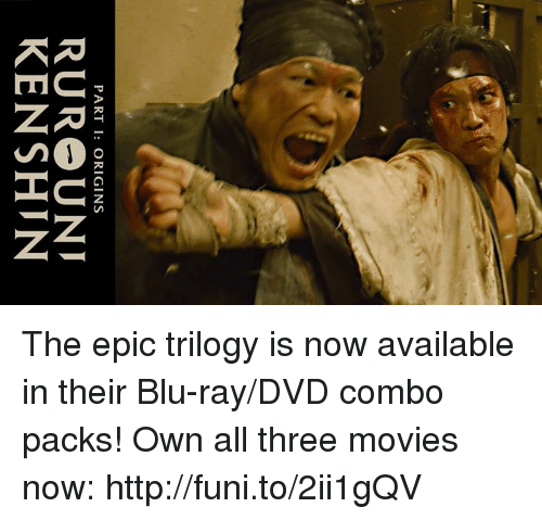 Dank, Ken, and 🤖: PART I: ORIGINS  RURO UNI  KEN SHIN The epic trilogy is now available in their Blu-ray/DVD combo packs! Own all three movies now: http://funi.to/2ii1gQV