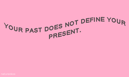 Present, Not, and Past: PAST DOES NOT DEFINEr  PRESENT  naturaekos