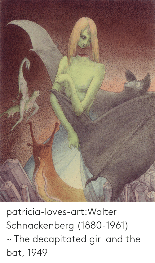 patricia: patricia-loves-art:Walter Schnackenberg (1880-1961) ~The decapitated girl and the bat, 1949