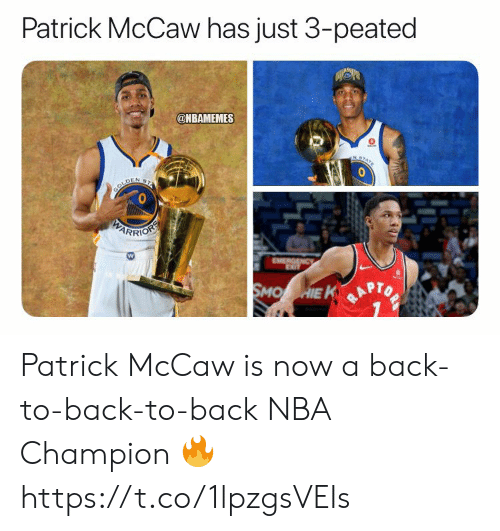 Nbamemes: Patrick McCaw has just 3-peated  @NBAMEMES  NST  BOLDEN 2  PARRIOSS  EMERGENCy  SMO HIE K Patrick McCaw is now a back-to-back-to-back NBA Champion 🔥 https://t.co/1lpzgsVEIs