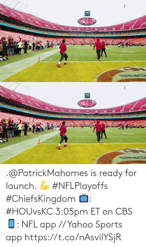 Launch: .@PatrickMahomes is ready for launch. 💪 #NFLPlayoffs #ChiefsKingdom  📺: #HOUvsKC 3:05pm ET on CBS 📱: NFL app // Yahoo Sports app https://t.co/nAsviIYSjR