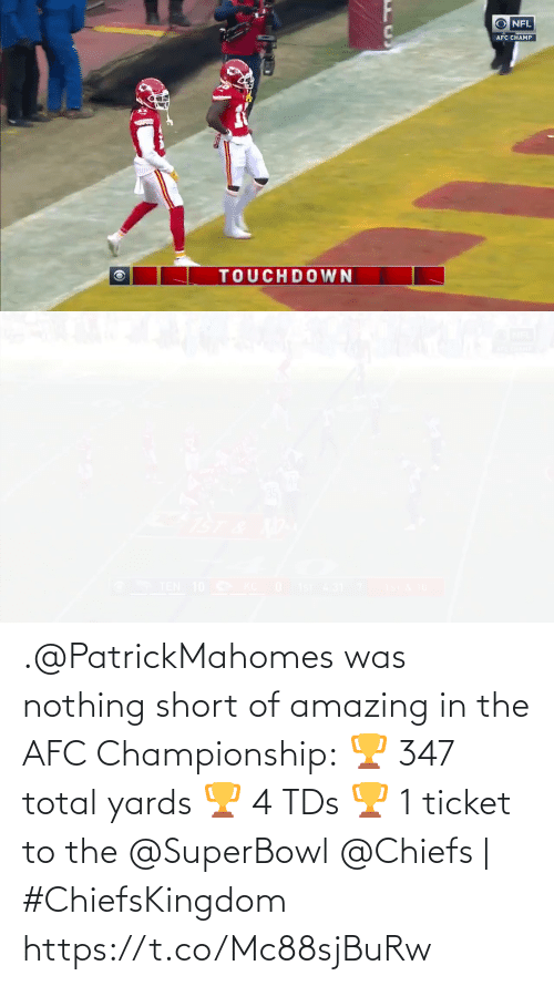 afc: .@PatrickMahomes was nothing short of amazing in the AFC Championship: 🏆 347 total yards  🏆 4 TDs  🏆 1 ticket to the @SuperBowl   @Chiefs | #ChiefsKingdom https://t.co/Mc88sjBuRw