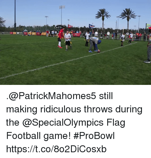 Football, Memes, and Game: .@PatrickMahomes5 still making ridiculous throws during the @SpecialOlympics Flag Football game! #ProBowl https://t.co/8o2DiCosxb