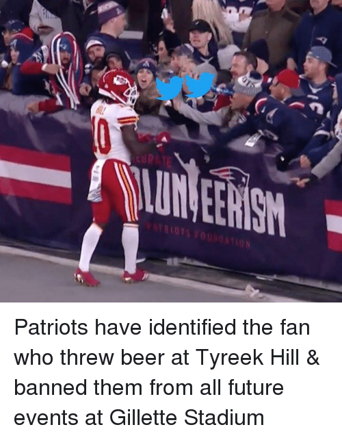 gillette stadium: Patriots have identified the fan who threw beer at Tyreek Hill & banned them from all future events at Gillette Stadium