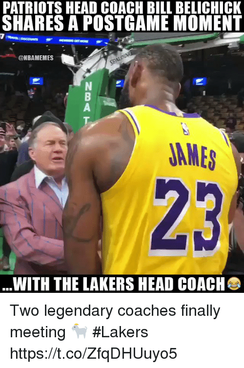 Sizzle: PATRIOTS HEAD COACH BILL BELICHICK  SHARES A POSTGAME MOMENT  @NBAMEMES  2  JAMES  23  WITH THE LAKERS HEAD COACH Two legendary coaches finally meeting 🐐  #Lakers https://t.co/ZfqDHUuyo5