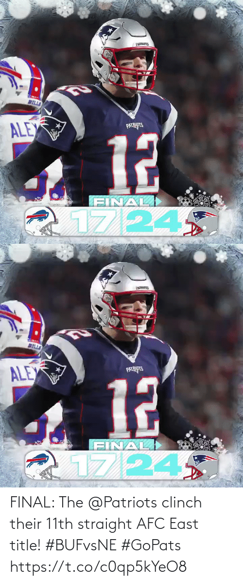 afc: PATRS  BILLS  ি  ALEX  PATRIOTS  12  FINAL)  1724   BELLS  ALEX  PATRIPTS  12  FINAL  17/24 FINAL: The @Patriots clinch their 11th straight AFC East title! #BUFvsNE #GoPats https://t.co/c0qp5kYeO8
