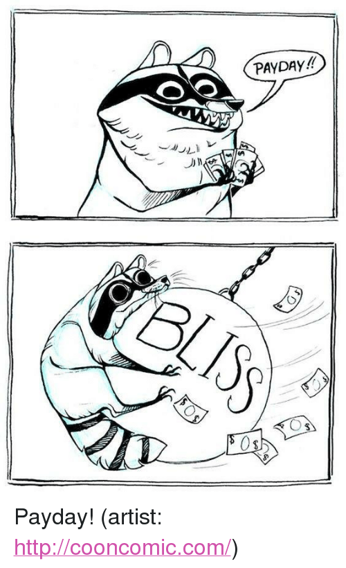 "Http, Artist, and Payday: PAYDAY!!  BLIS <p>Payday! (artist: <a href=""http://cooncomic.com/"">http://cooncomic.com/</a>)</p>"