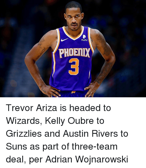 Memphis Grizzlies, Trevor Ariza, and Paypal: PayPal  PHOETIX Trevor Ariza is headed to Wizards, Kelly Oubre to Grizzlies and Austin Rivers to Suns as part of three-team deal, per Adrian Wojnarowski
