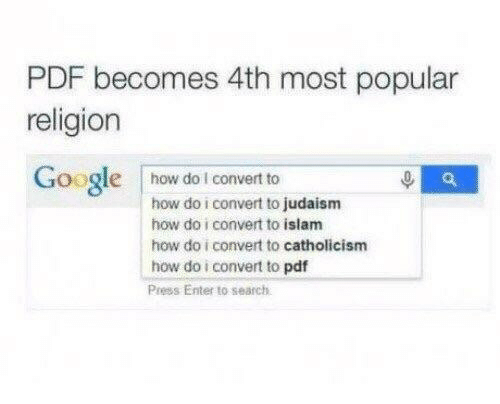 pdf: PDF becomes 4th most popular  religion  Google how dol convert to  how do i convert to judaism  how do i convert to islam  how do i convert to catholicism  how do i convert to pdf  Press Enter to search