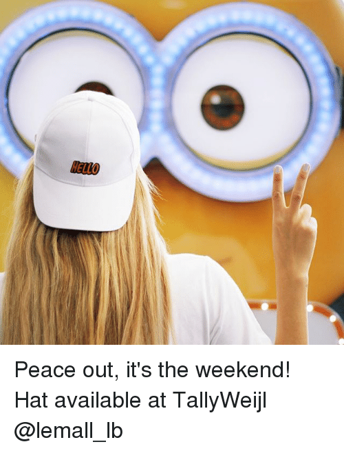 its the weekend: Peace out, it's the weekend! Hat available at TallyWeijl @lemall_lb
