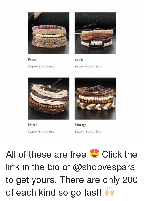 Going Fast: Peace  Spirit  ba  99 $0.00 Sale  $24-99 So.oo Sale  Hazel  Vintage  S2499 So.oo Sale  S24-99 So.oo Sale All of these are free 😍 Click the link in the bio of @shopvespara to get yours. There are only 200 of each kind so go fast! 🙌🏼