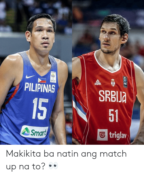 filipino (Language): PEAK  PILIPINAS  SRBJ  15  51  triglaw  Smart Makikita ba natin ang match up na to? 👀