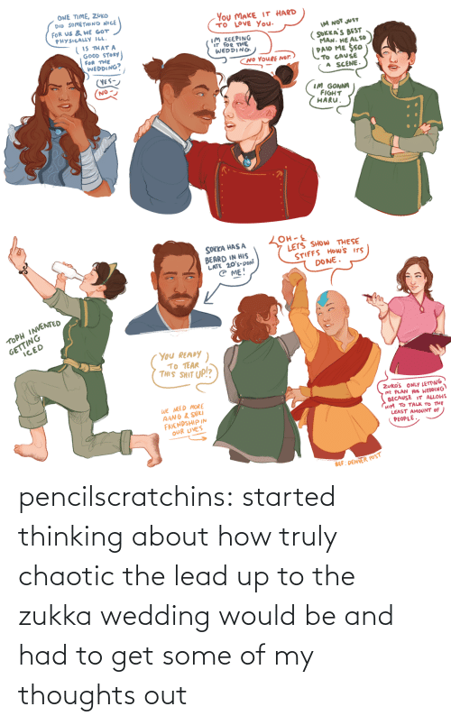 thinking: pencilscratchins: started thinking about how truly chaotic the lead up to the zukka wedding would be and had to get some of my thoughts out