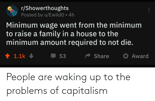 people: People are waking up to the problems of capitalism
