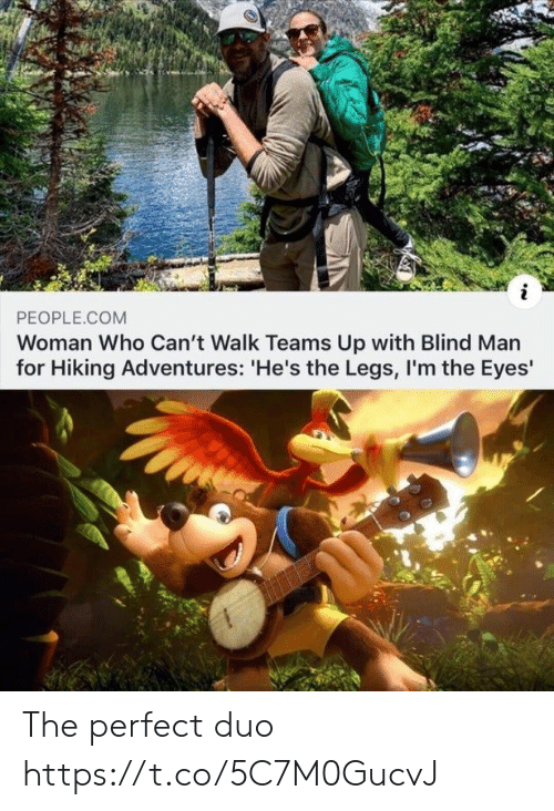 Com, Who, and Man: PEOPLE.COM  Woman Who Can't Walk Teams Up with Blind Man  for Hiking Adventures: 'He's the Legs, I'm the Eyes' The perfect duo https://t.co/5C7M0GucvJ