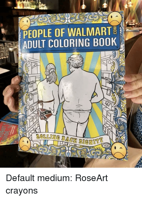 PEOPLE OF WALMART ADULT COLORING BOOK | Funny Meme on ...
