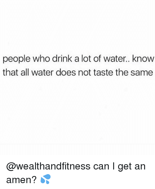 Gym, Water, and Who: people who drink a lot of water.. know  that all water does not taste the same @wealthandfitness can I get an amen? 💦