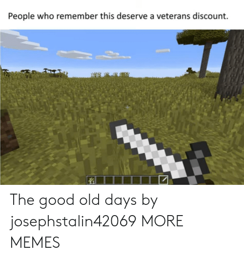 Dank, Memes, and Target: People who remember this deserve a veterans discount. The good old days by josephstalin42069 MORE MEMES