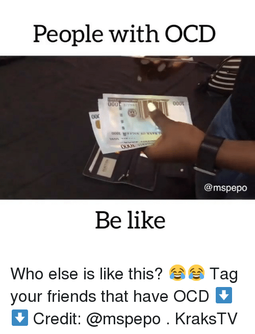 Tag Your Friends: People with OCD  @mspepo  Be like Who else is like this? 😂😂 Tag your friends that have OCD ⬇️⬇️ Credit: @mspepo . KraksTV