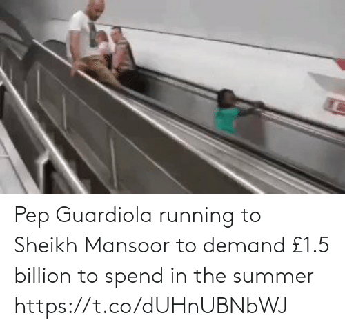 pep: Pep Guardiola running to Sheikh Mansoor to demand £1.5 billion to spend in the summer https://t.co/dUHnUBNbWJ
