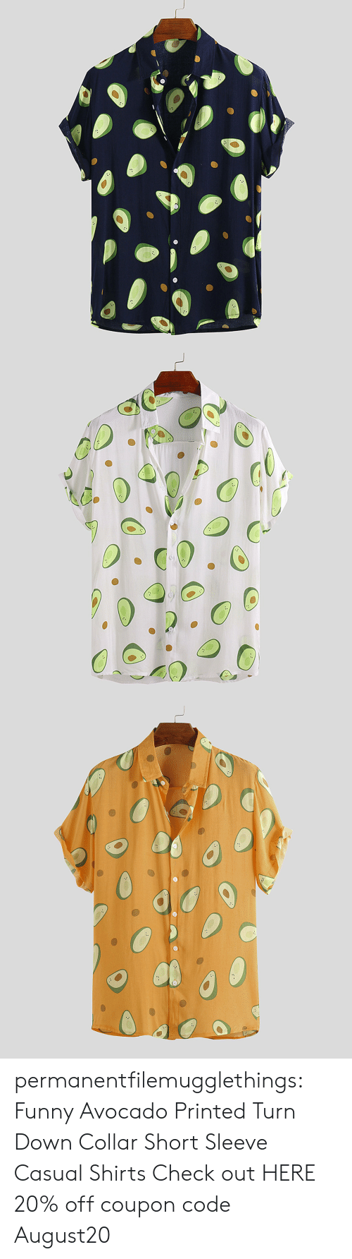 Funny, Tumblr, and Avocado: permanentfilemugglethings: Funny Avocado Printed Turn Down Collar Short Sleeve Casual Shirts Check out HERE 20% off coupon code:August20