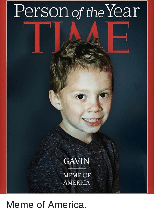 America Memes: Person of the Year  TIME  GAVIN  MEME OF  AMERICA Meme of America.