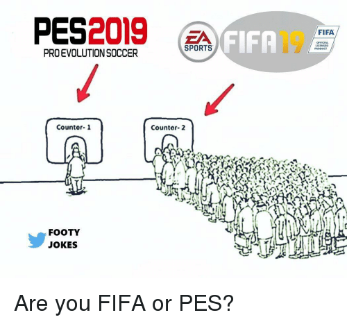 Fifa, Memes, and Soccer: PES2019 EA  FIFA  FIFA  SPORTS  LICENSED  PRODUCT  PROEVOLUTION SOCCER  Countor-1  Countor-2  FOOTY  JOKES Are you FIFA or PES?