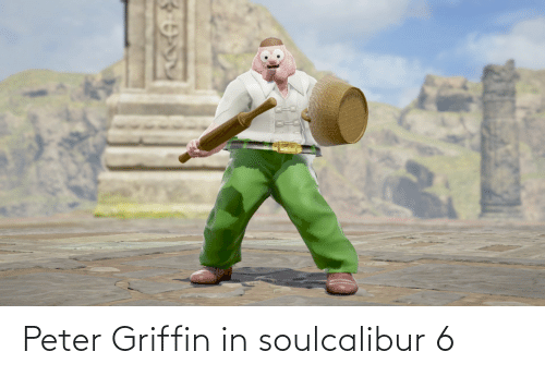 Peter Griffin: Peter Griffin in soulcalibur 6