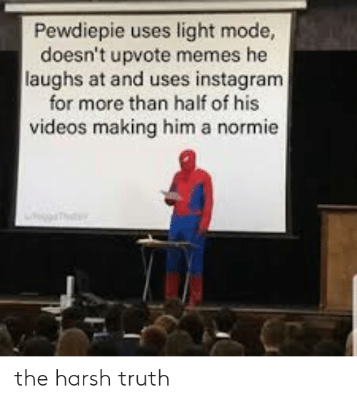 Instagram, Memes, and Videos: Pewdiepie uses light mode,  doesn't upvote memes he  laughs at and uses instagram  for more than half of his  videos making him a normie the harsh truth