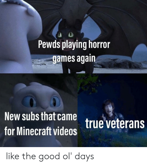 Minecraft, True, and Games: Pewds playing horror  games again  New subs that came  true veterans  for Minecraft videas like the good ol' days