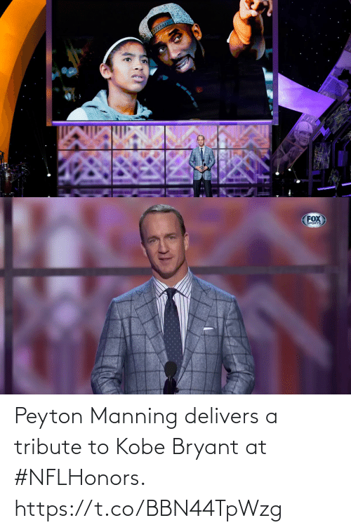 Peyton: Peyton Manning delivers a tribute to Kobe Bryant at #NFLHonors. https://t.co/BBN44TpWzg