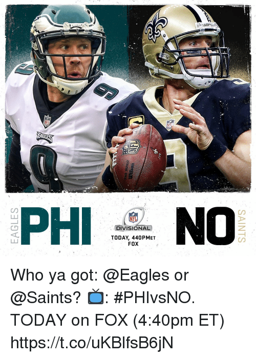 Philadelphia Eagles, Memes, and Nfl: PHI  CD  NFL  DIVISIONAL  TODAY, 440PMET  FOX Who ya got: @Eagles or @Saints?  📺: #PHIvsNO. TODAY on FOX (4:40pm ET) https://t.co/uKBlfsB6jN