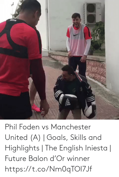 Manchester: Phil Foden vs Manchester United (A) | Goals, Skills and Highlights | The English Iniesta | Future Balon d'Or winner https://t.co/Nm0qTOI7Jf