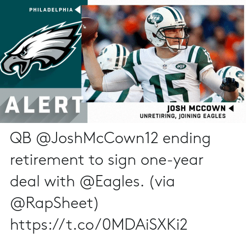 Philadelphia Eagles, Memes, and Philadelphia: PHILADELPHIA  CETS  15  ALERT  JOSH MCCOWN  UNRETIRING, JOINING EAGLES QB @JoshMcCown12 ending retirement to sign one-year deal with @Eagles. (via @RapSheet) https://t.co/0MDAiSXKi2