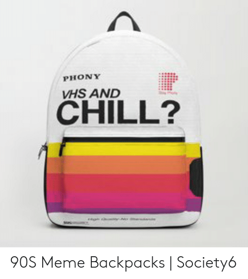 Vhs And Chill: PHONY  VHS AND  CHILL? 90S Meme Backpacks   Society6