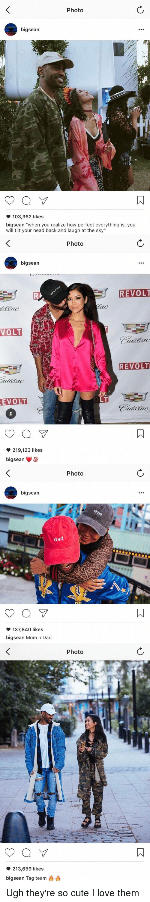 """tag team: Photo  bigsean  103,362 likes  bigsean """"when you realize how perfect everything is, you  will tilt your head back and laugh at the sky""""   bigsean  VOLT  REVOLT  a  219,123 likes  big sean  120  Photo  REVOLT  REVOLT   Photo  bigsean  dad  a  137,840 likes  big sean Mom n Dad   a  213,659 likes  bigsean Tag team  Photo Ugh they're so cute I love them"""