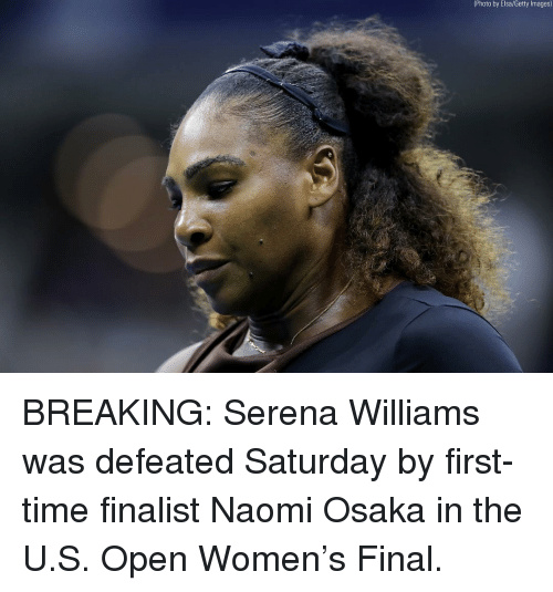 Elsa, Memes, and Serena Williams: (Photo by Elsa/Getty lmages) BREAKING: Serena Williams was defeated Saturday by first-time finalist Naomi Osaka in the U.S. Open Women's Final.