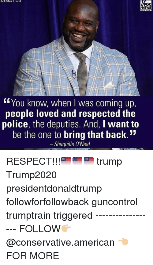 """Shaquille O'Neal: Photo/Mark J. Terrill  FOX  NEWS  ennnne  """"You know, when I was coming up.  people loved and respected the  police, the deputies. And, I want to  be the one to bring that back.':  Shaquille O'Neal RESPECT!!!🇺🇸🇺🇸🇺🇸 trump Trump2020 presidentdonaldtrump followforfollowback guncontrol trumptrain triggered ------------------ FOLLOW👉🏼 @conservative.american 👈🏼 FOR MORE"""