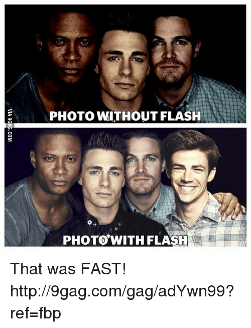 That Was Fast: PHOTO WITHOUT FLASH  PHOTO WITH FLASH That was FAST! http://9gag.com/gag/adYwn99?ref=fbp