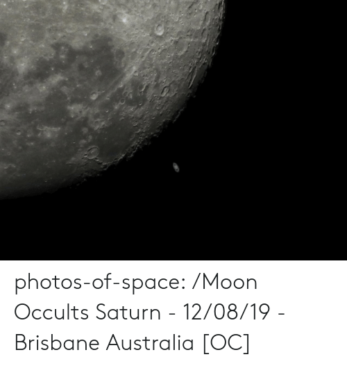 Tumblr, Australia, and Blog: photos-of-space:  /Moon Occults Saturn - 12/08/19 - Brisbane Australia [OC]