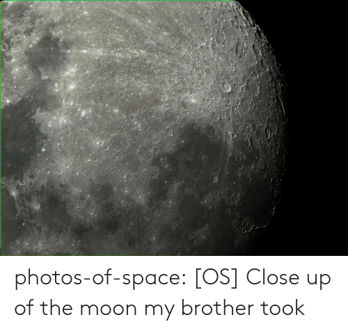Tumblr, Blog, and Moon: photos-of-space:  [OS] Close up of the moon my brother took