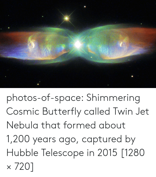 Bailey Jay, Tumblr, and Blog: photos-of-space:  Shimmering Cosmic Butterfly called Twin Jet Nebula that formed about 1,200 years ago, captured by Hubble Telescope in 2015 [1280 × 720]