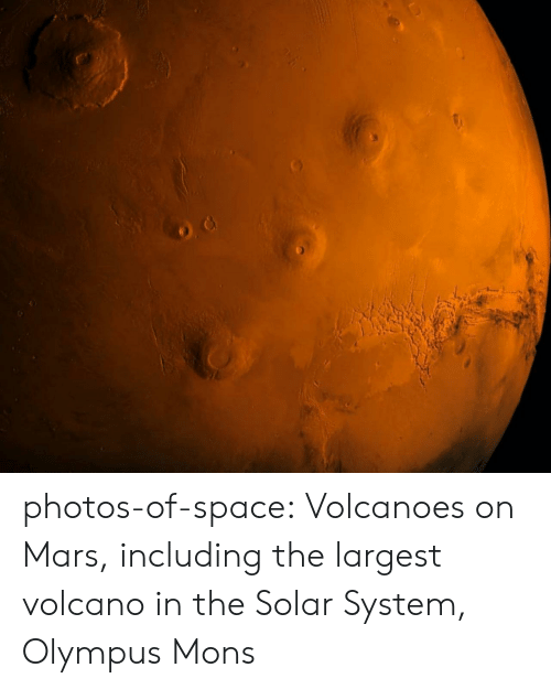 Tumblr, Blog, and Mars: photos-of-space:  Volcanoes on Mars, including the largest volcano in the Solar System, Olympus Mons