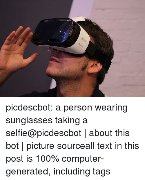 Wikimedia: picdescbot:  a person wearing sunglasses taking a selfie@picdescbot|about this bot|picture sourceall text in this post is 100% computer-generated, including tags