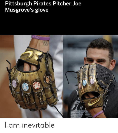 Pirates, Pittsburgh, and Pittsburgh Pirates: Pittsburgh Pirates Pitcher Joe  Musgrove's glove  Keep Sud  PL  Ood Frater  wnidade Bruchan  erhood I am inevitable