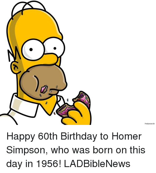 Homer Simpson, Memes, and Pixels: Pixel panzer de Happy 60th Birthday to Homer Simpson, who was born on this day in 1956! LADBibleNews