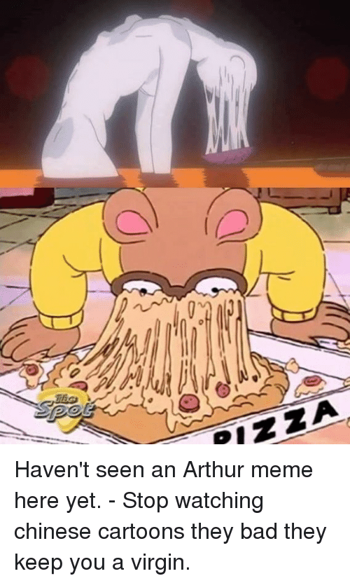 Chinese Cartoon: PIZZA Haven't seen an Arthur meme here yet.  - Stop watching chinese cartoons they bad they keep you a virgin.