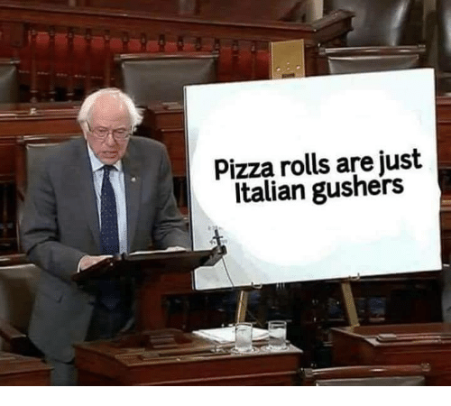 Memes, Pizza, and 🤖: Pizza rolls are just  Italian gushers