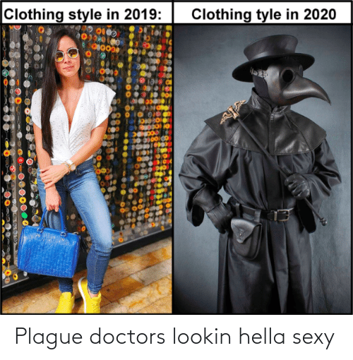 sexy: Plague doctors lookin hella sexy